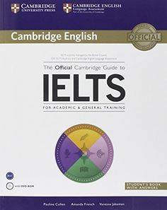 The Official Cambridge Guide to IELTS For Academic & General Training Student's Book with Answers avec 1 Cédérom - Pauline Cullen,Amanda French,Vanessa Jakeman