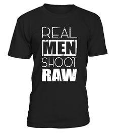 Photographer Shirt, Photographer Hoodie, Fotograf Shirt, Fotograf Hoodie, Photographer Saying, Photographer Quote, Fotograf Spruch, Fotograf Zitat, Fotografie, Fotografieren, Photography, Real Men Shoot Raw, Camera, Kamera