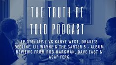 EP 079: JAY-Z vs Kanye West, Drake's decline, Lil Wayne + album reviews from Rob Markman, Dave East & ASAP Ferg (Podcast) - http://www.trillmatic.com/ep-79-jay-z-kanye-drake-lil-wayne-album-review-rob-markman-dave-east-asap-ferg-podcast/ - This podcast, JAY-Z reveals the reason for his Kanye beef, the decline of Drake, the Carter 5 + album reviews of Rob Markman, Dave East & ASAP Ferg. #Killeen #CentralTexas #Podcast #TruthBeTold #Trillmatic #HipHopPodcast #TheCarter5