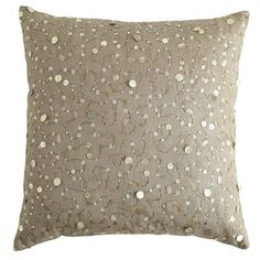 Maybe a cute pillow for the living  room to add some much needed bling :)  (Metallic Linen Sequin Pillow-pier 1)