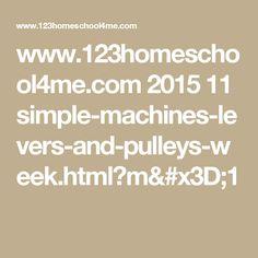 www.123homeschool4me.com 2015 11 simple-machines-levers-and-pulleys-week.html?m=1