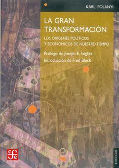 La Gran transformación : los orígenes políticos y económicos de nuestro tiempo / Karl Polanyi ; prólogo de Joseph Stiglitz ; introducción de Fred Block