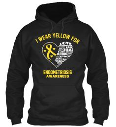 I Wear Yellow For Endometriosis | Teespring