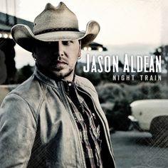 """Jason Aldean's album """"Night Train""""  Oct. 16. Im buying this CD."""