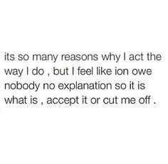 accept it or cut me off. #plainandsimple