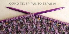 Cómo tejer Punto Espuma | Pearl Knitter