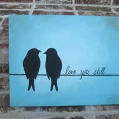 Love You Still! Anniversary Birds on Wire Silhouette Handpainted Painting Wall Decor Art -- You customize!