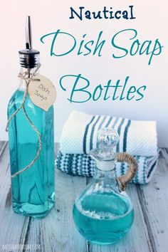 Easy DIY Nautical Dish Soap Bottles! The perfect way to pretty up your sink or give as gifts!