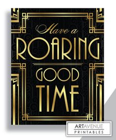Have A Roaring Good Time Message Print, Bar Sign, Typography Art - Printable Art, Classic Cinema Great Gatsby Wedding Art Deco Style - Retro - Great Gatsby Motto, Great Gatsby Theme, Gatsby Themed Party, Great Gatsby Wedding, Art Deco Wedding, Great Gatsby Decorations, Great Gatsby Quotes, 20s Wedding, Masquerade Wedding