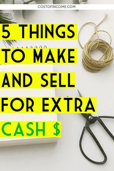 5 things to make and sell for extra cash. Simple ideas that you can make at home today and sell for some extra money! Make Money Fast, Make Money Blogging, Make Money From Home, Make And Sell, Make Money Online, Saving Money, Extra Cash, Extra Money, Start Up Business