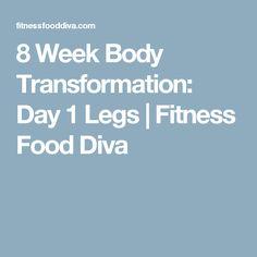 8 Week Body Transformation: Day 1 Legs   Fitness Food Diva