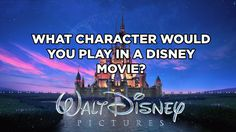 What Character Would You Play In A Disney Movie