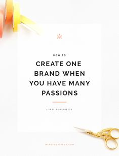 how-to-create-one-brand-when-you-have-many-passions-pin.jpg