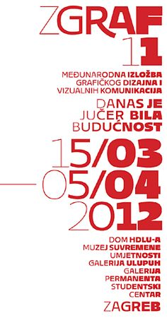 For the next few weeks starting from tommorow Zagreb will host this year's ZGRAF11 exhibition. Organised by the Croatian Association of Artists of Applied Art (ULUPUH ), ZGRAF is an international exhibition of graphic design and visual communications that is held triennially in Zagreb since 1975.