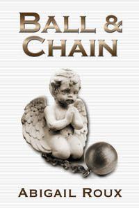 Ball & Chain by Abigail Roux Cut & Run #8