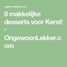 8 makkelijke desserts voor Kerst! • OngewoonLekker.com