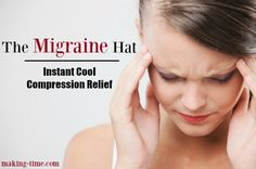 The Migraine Hat offers hands-free cool compression, helping to relieve even the worst headaches and migraines. @thedailymigraine #TheMigraineHat