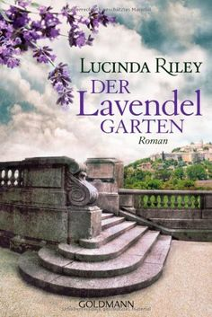 Buy Der Lavendelgarten: Roman by Lucinda Riley, Sonja Hauser and Read this Book on Kobo's Free Apps. Discover Kobo's Vast Collection of Ebooks and Audiobooks Today - Over 4 Million Titles! Enchanted Book, Reading Projects, Lavender Garden, Little Girl Gifts, Thing 1, World Of Books, What To Read, I Love Books, Book Photography