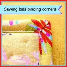 Tutorial for turning corners with bias binding. How to get nice neat, sharp and even corners front and back. Part of a series of bias binding tutorials. Quilting Tips, Quilting Tutorials, Machine Quilting, Sewing Tutorials, Sewing Basics, Sewing Hacks, Sewing Crafts, Sewing Projects, Sewing Tips