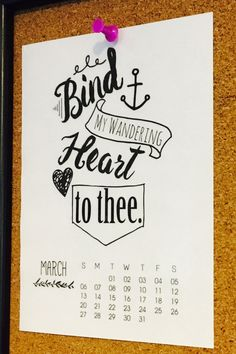 March & April 2016 Printable Inspirational Wall Calendar | Bind My Wandering Heart to Thee | Faith Hope Love | Scripture Calendar by ilovewordsart on Etsy