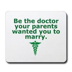 Be the doctor/lawyer/professional that your parents wanted you to marry. #girlpower