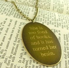 Louisa May Alcott Literary Quote Brass Necklace    'She is too fond of books and it has turned her brain.' Louisa May Alcott