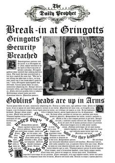 A replica Daily Prophet from the first movie, Philosoper's Stone. the headline is the break-in at gringotss just after Harry and Hagrid visit Diagon All. Daily Prophet- Gringotts break-in
