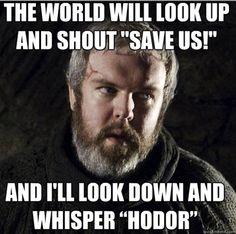 Hodor channels Rorschach from Watchmen
