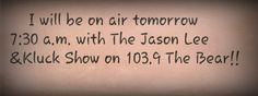 So excited!! On air for the morning drive with The Jason Lee & Kluck Show!!