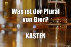 Was ist der Plural von Bier?  KASTEN ... gefunden auf https://www.istdaslustig.de/spruch/1463 #lustig #sprüche #fun #spass