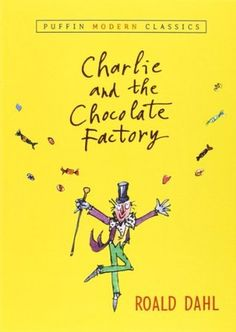 Charlie and the Chocolate Factory (Charlie Bucket #1) by Roald Dahl * Children's * Read: July 10, 2016