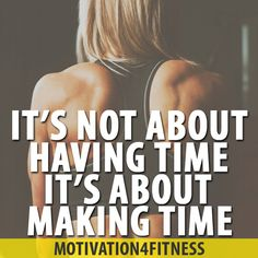 It's not about having time. It's about making time. #motivation #quote #quotes…