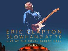 Eric Clapton 70 -  I Shot The Sheriff (Live @ Royal Albert Hall 2015)