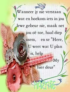 Verstaan Inspirational Qoutes, Motivational, Afrikaanse Quotes, Special Words, Day Wishes, Praise The Lords, Spiritual Inspiration, True Words, Wisdom Quotes