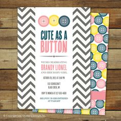 cute as a button baby shower invitation, baby girl, matching back side. $15.00, via Etsy.