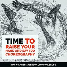 Teach Dance, Dance Class, Raise Your Hand, Inspire Me, Workshop, Nyc, Inspirational, Teaching, Creative