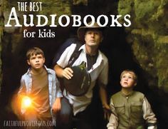 Our favorite audio books for kids | Faithful Provisions