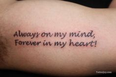 Google Image Result for http://tattoojoy.com/tattoo-designs/var/resizes/Lettering-Script/always-on-my-mind-tattoo.JPG?m=1333017919