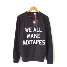 We all make mixtapes sweatshirt - Sweatshirts - Clothing - Women The Lost Lanes