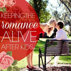 Keeping the romance alive after kids