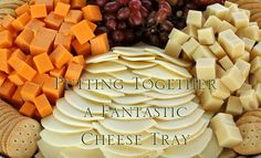 Or so she says…:Putting Together a Fantastic Cheese Tray (she ...