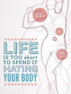 Life is too short to spend it hating your body - from PCOS Diva
