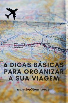 Organizando a sua viagem - 6 dicas básicas para você não se perder nessa hora. #dicasdeviagem