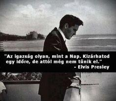 Elvis Presley idézete az igazságról. A kép forrása: Anonymous Operation Hungary # Facebook
