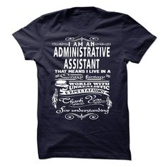 I'm An Administrative Assistant T-Shirt