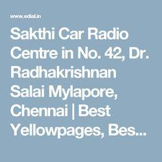 Sakthi Car Radio Centre in No. 42, Dr. Radhakrishnan Salai Mylapore, Chennai | Best Yellowpages, Best Car Audio Stereo Sale Service, India