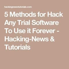 5 Methods for Hack Any Trial Software To Use it Forever - Hacking-News & Tutoria. 5 Methods for Hack Any Trial Software To Use it Forever . Technology Hacks, Computer Technology, Computer Science, Business Technology, Computer Build, Computer Setup, Hacking Websites, Hacking News, Hacking Books