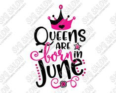 Queens Are Born In June Birthday Cut File in SVG, EPS, DXF, JPEG, and PNG