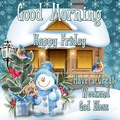Good Morning Happy Friday Winter Quote friday happy friday tgif good morning friday quotes good morning quotes friday quote good morning friday funny friday quotes quotes about friday winter friday quotes Good Morning Winter, Good Morning Christmas, Good Morning Happy Saturday, Good Morning Greetings, Good Morning Images, Good Morning Quotes, Morning Sayings, Friday Morning, Saturday Greetings
