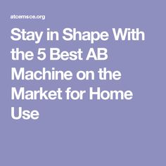 Stay in Shape With the 5 Best AB Machine on the Market for Home Use Best Home Gym Equipment, No Equipment Workout, Cycling Workout, Workout Wear, Best Ab Machine, Ab Machines, Fitness Wear Women, Gym Trainer, Running Wear